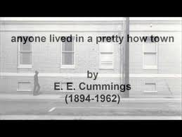 on anyone lived in a pretty Anyone lived in a pretty how town essaysanyone lived in a pretty how town is a poem written by ee cummings that uses a play with words to show the live of the everyday person in a town.